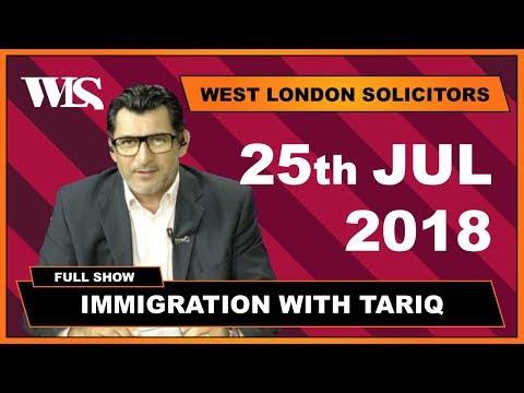 Immigration with Tariq - 25-07-2018