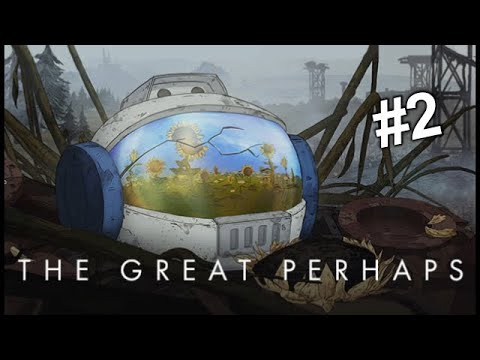 The Great Perhaps Pt 2 - Stupid Kid!! | Polliegon Gaming |
