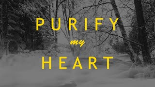 Purify My Heart - Jeremy Riddle (Lyrics)