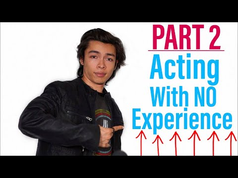How To Become An Actor And Start Acting With No Experience PART 2