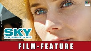 Sky - Der Himmel in mir - Film Feature I Diane Kruger