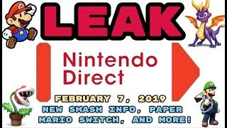 LEAKED Nintendo Direct, February 7, 2019! NEW SMASH INFO, PAPER MARIO SWITCH + MORE!