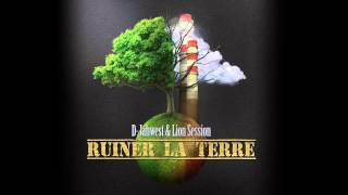 D-Jahwest & Lion Session - Ruiner la terre