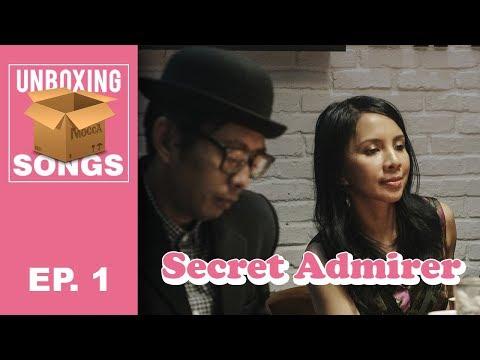 UNBOXING SONGS - EPISODE 1: Siapakah Tokoh Dibalik Lagu Secret Admirer?