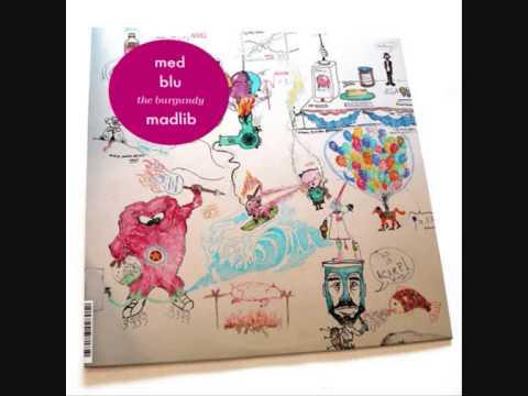 Blu & MED - Burgundy Whip prod. by Madlib