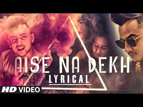 "FAN VIDEO: ""Aise Na Dekh"" Lyric Video Feat. Millind Gaba | T-Series"