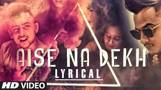 "FAN VIDEO: ""Aise Na Dekh"" Lyric Video Feat. Millind Gaba 