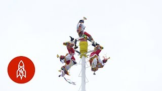 Mexico's 600-Year-Old Dance of the Flying Men