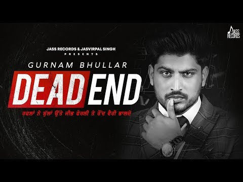 Dead End | Full Song | Gurnam Bhullar | Gill Raunta | New Punjabi Songs 2020 | Jass Records