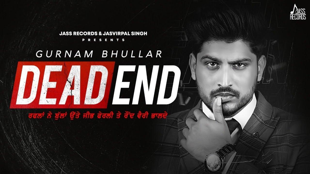 Dead End | (Full Song) | Gurnam Bhullar | Gill Raunta | New Punjabi Songs 2020 | Jass Records