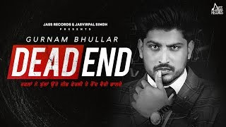 Dead End Gurnam Bhullar Free MP3 Song Download 320 Kbps