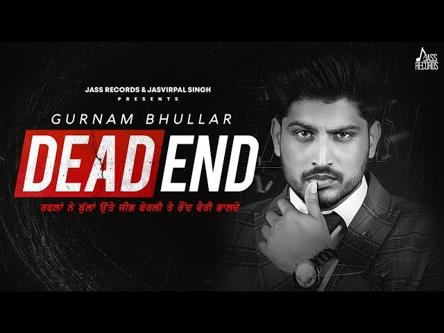 Dead End | (Full Song) | Gurnam Bhullar | Gill Raunta | New Punjabi Songs 2020 | Jass Records