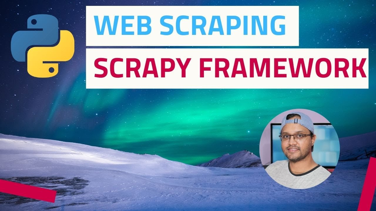 Python Scrapy Framework: Learn to Becoming a Web Scraping