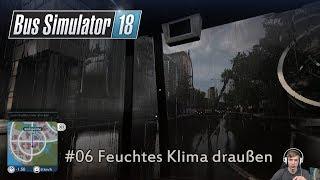 Bus Simulator 18 #06 // Kommt herein und bleibt trocken