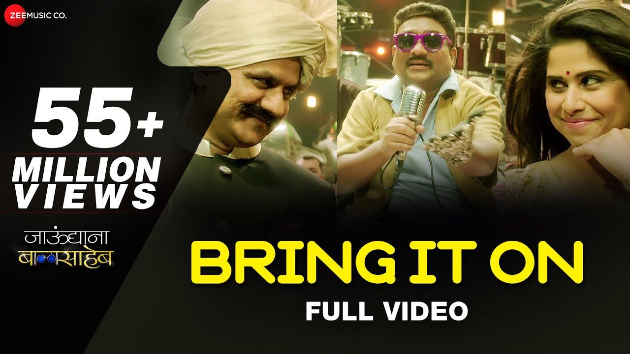 Bring It On - Full Video   Jaundya Na Balasaheb   Ajay-Atul   Bhau Kadam & Saie Tamhankar #1