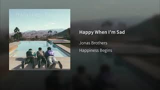 Jonas Brothers - Happy When I'm Sad (Official Audio 2019)