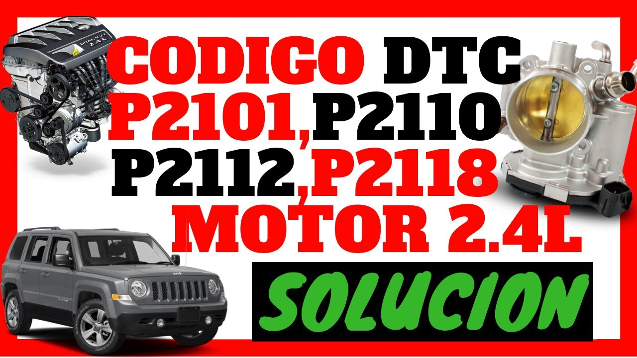 ⚠ código DTC P2101, P2110, P2112,P2118 Jeep PATRIOT , COMPASS, JOURNEY,  AVENGER, CALIBER MOTOR 2 4L?