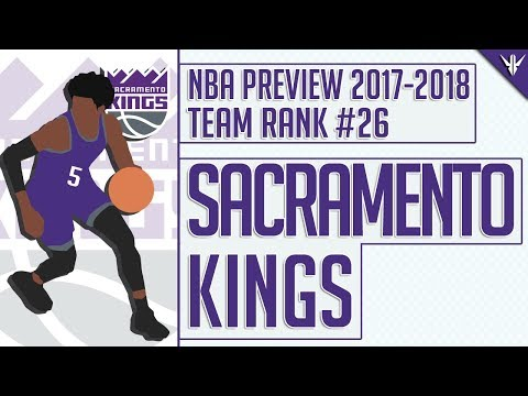 Sacramento Kings | 2017-18 NBA Preview (Rank #26)