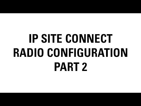 MOTOTRBO IP Site Connect Radio Configuration (Part 2)