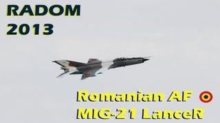 Romanian Air Force - MIG-21 LanceR - Radom Air Show 2013
