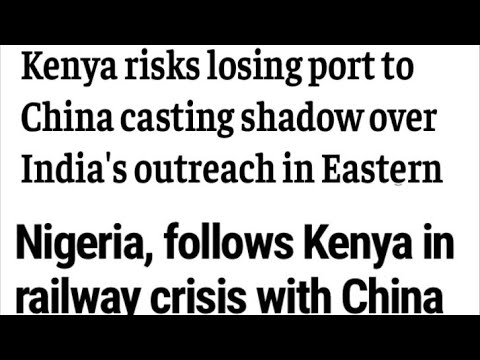 Nigeria And Kenya Are About To Become Property Of China