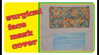 HOW TO MAKE SURGICAL FACE MASK COVER WASHABLE FACE MASK COVER FABRIC FACE MASK COVER