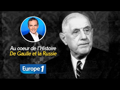 Au cœur de l'Histoire : De Gaulle et la Russie (Emission intégrale)
