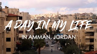 A Day In My Life In AMMAN, JORDAN