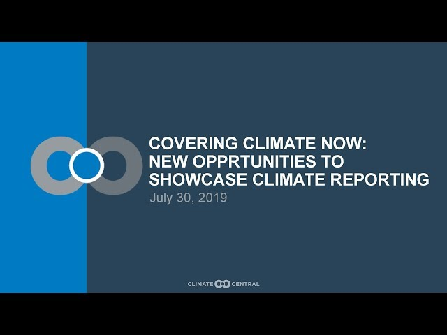 Webinar: Covering Climate Now – New Opportunities to Showcase Climate Reporting