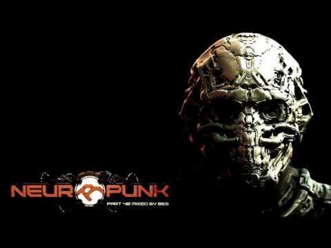 Neuropunk pt.40 mixed by Bes