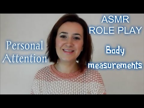 ASMR ROLE PLAY Body parts model, body measurements, personal attention, whispers, soft spoken