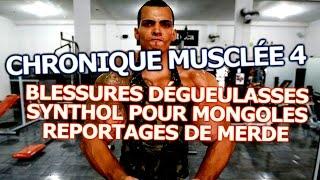 Chronique Musclée N°4 - Blessures, Synthol, Reportages débiles