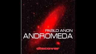 Pablo Anon - Andromeda (Original Mix)