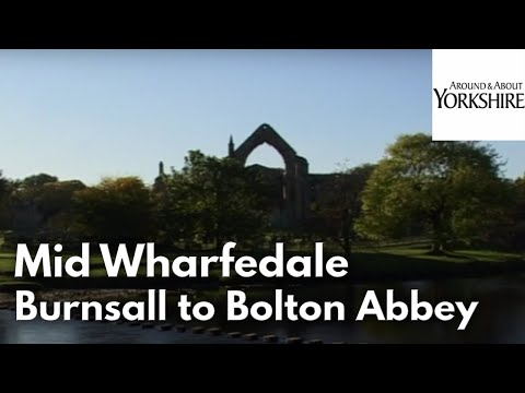 Mid Wharfedale: Burnsall to Bolton Abbey