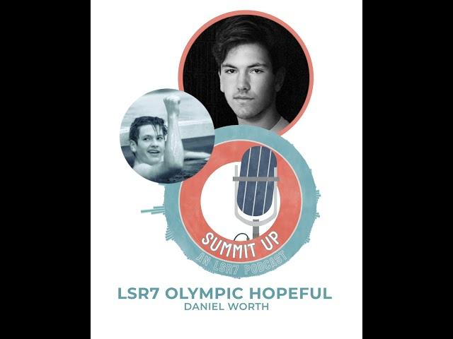 Summit Up Podcast LSR7 Olympic Hopeful