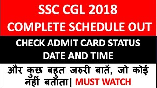 Ssc cgl 2018 Schedule| ADMIT CARD| Date, time| VERY IMPORTANT INFORMATION
