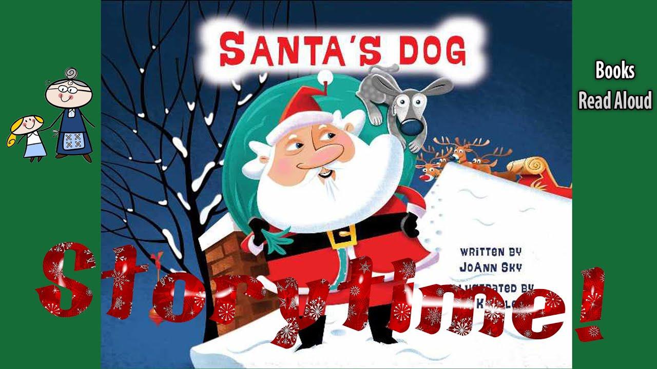 Santa S Dog Read Aloud Christmas Stories Bedtime Stories Christmas Books For Kids Youtube