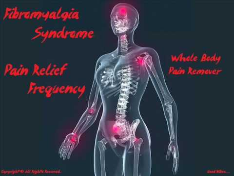 Fibromyalgia Syndrome Pain Relief Frequency : Whole Body Pain Remover - Binaural Beats Sound Therapy