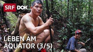 Der Äquator – Breitengrad der Extreme (3/5) | Doku | SRF DOK