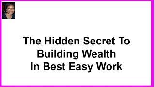 The Hidden Secret To Building Wealth In Best Easy Work.