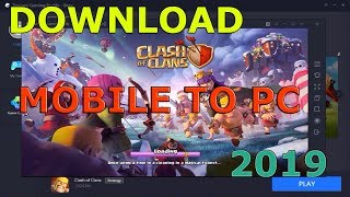 how to download clash of clans mobile to pc 2019 (no bluestacks)
