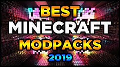 Best Minecraft Modpacks 2019! (Top 5 Minecraft Modpacks)