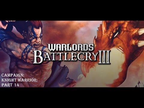 Let's Play Warlords Battlecry 3 Campaign. Part 14  