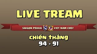 Live stream - TH12 war attack - Saigon Pekka vs Viet Nam Chef | Clash of clans