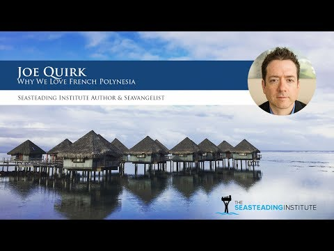 Joe Quirk: Why We Love French Polynesia