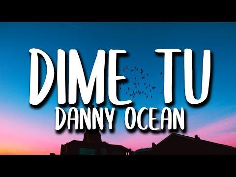 Danny Ocean - Dime Tu (Letra)