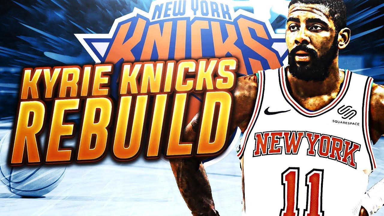 5a240670796e KYRIE IRVING SIGNS WITH KNICKS REBUILD! NBA 2K18 - YouTube