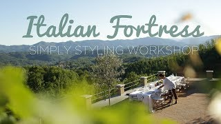 Italian Fortress Simply Styling Workshop
