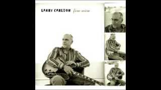 Larry Carlton - fire wire ( full album ) 2006