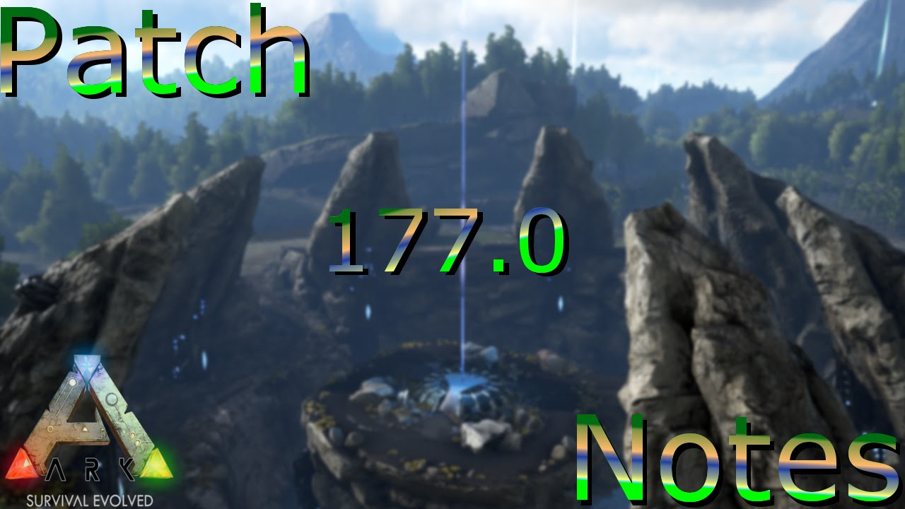 Ark survival evolved patch notes - Patch Notes 177 0 No More Weight Limit And New Structures Ark Survival Evolved